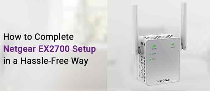 How To Setup And Login To Netgear Ex2700?