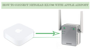 How To Connect Netgear Ex2700 With Apple AirPort?