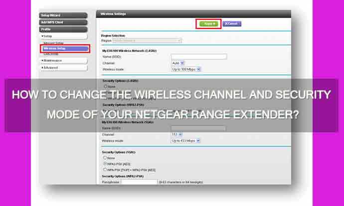 How To Change The Wireless Channel And Security Mode Of Your Netgear Range Extender?