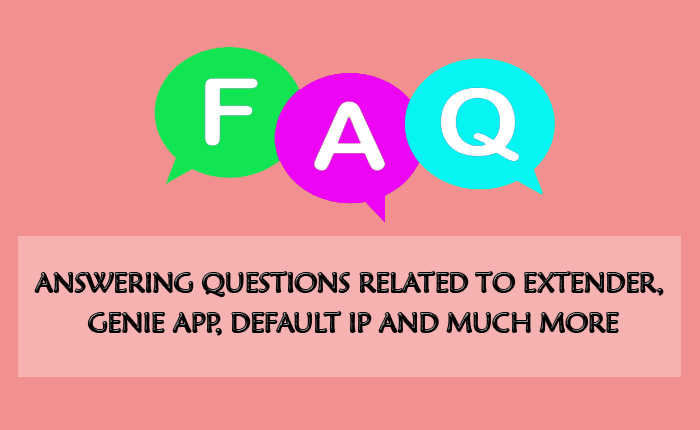 Answering Questions Related To Extender, Genie App, Default IP And Much More