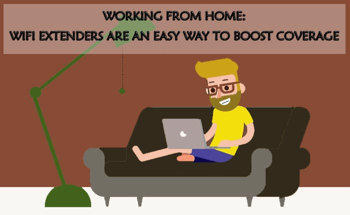 Working From Home: WiFi Extenders Are An Easy Way To Boost Coverage